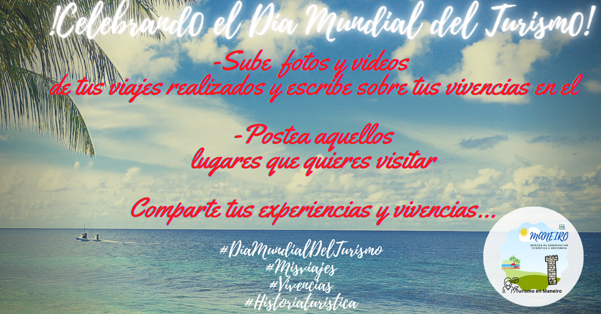 ¡Celebrando el Día Mundial del Turismo, Historia y vivencias !
