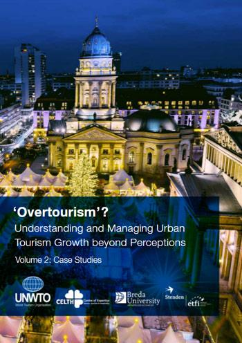 Understanding and Managing Urban Tourism Growth beyond Perceptions. Volume 2: Case Studies