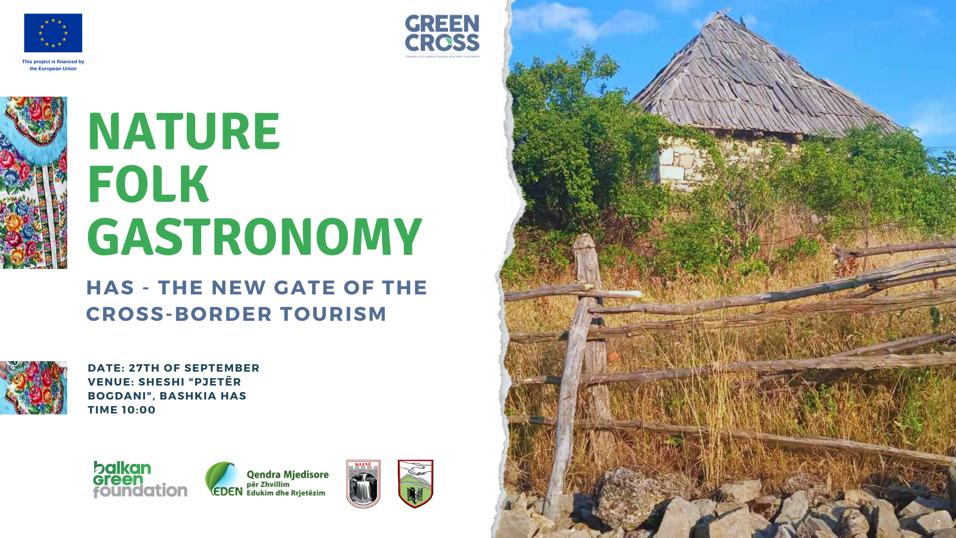 Nature - Folk - Gastronomy. Has, the new gate of the cross border tourism