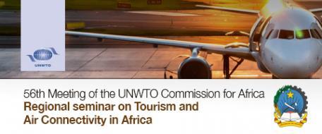 56ème réunion de la commission de l'OMT pour l'Afrique et séminaire régional sur le tourisme et les liaisons aériennes en Afrique