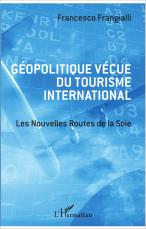 "LIVE GEOPOLITICS OF INTERNATIONAL TOURISM ""The New Silk Roads"" by Francesco Frangialli"