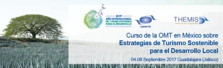 """Curso de la OMT en México sobre """"Estrategias de Turismo Sostenible para el Desarrollo Local"""" del 4 al 8 de septiembre en Guadalajara (Jalisco)"""