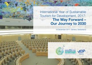 Año Internacional del Turismo Sostenible para el Desarrollo, 2017. «El camino hacia delante: nuestro viaje a 2030», 19 de diciembre de 2017, Ginebra (Suiza)