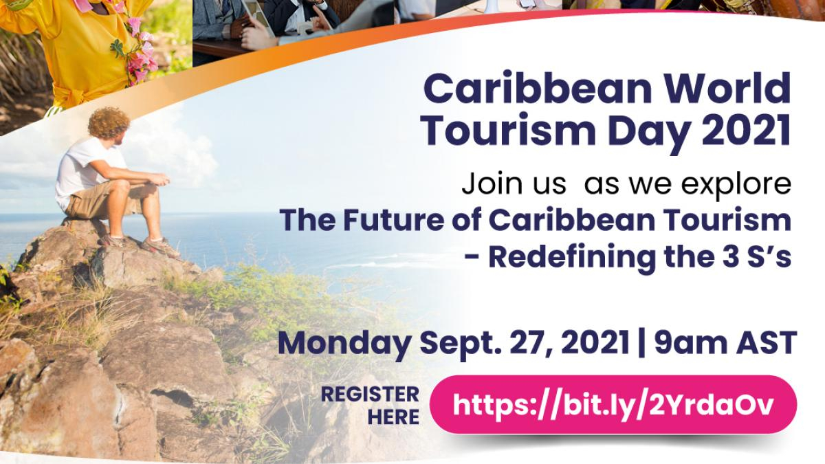 Caribbean Celebration of World Tourism Day: The Future of Caribbean Tourism - Redefining the three S's