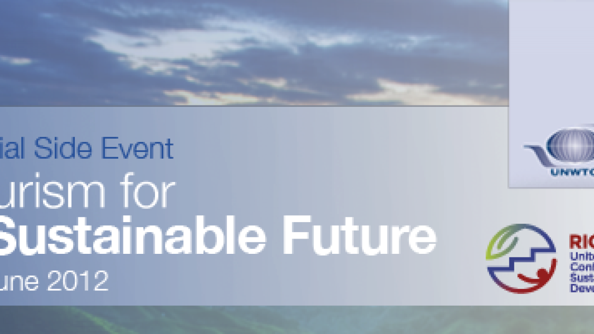 Official Rio+20 Side Event: Tourism for a Sustainable Future
