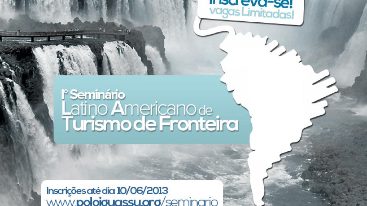Iº Seminário latinoamerico de Turismo de Fronteira