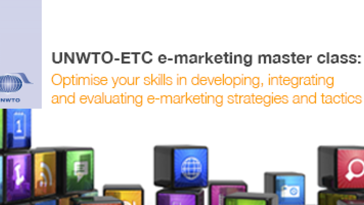 ETC-UNWTO E-marketing Masterclass: Optimise your skills in developing, integrating, evaluating E-marketing strategy and tactics