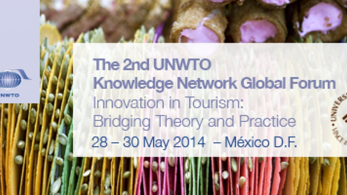 2nd UNWTO Knowledge Network Global Forum - Innovation in Tourism: Bridging Theory and Practice