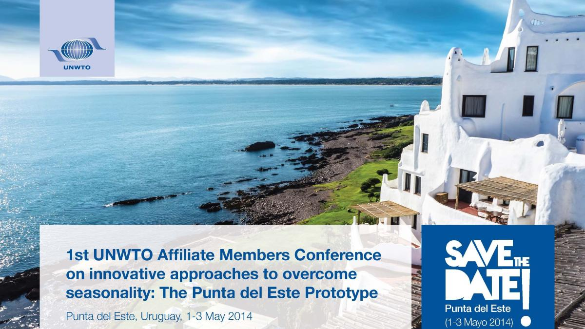 1st UNWTO Affiliate Members Conference on innovative approaches to overcome seasonality: The Punta del Este Prototype
