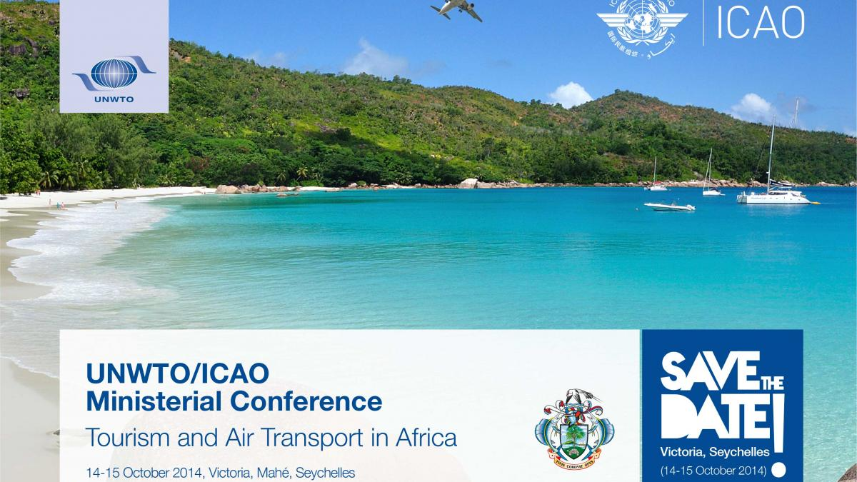 UNWTO/ICAO Ministerial Conference Tourism and Air Transport in Africa, 14-15 October 2014, Victoria, Mahé, Seychelles