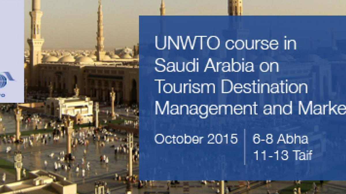 The Kingdom of Saudi Arabia is to host two UNWTO executive training courses on Tourism Destination Management and Marketing.