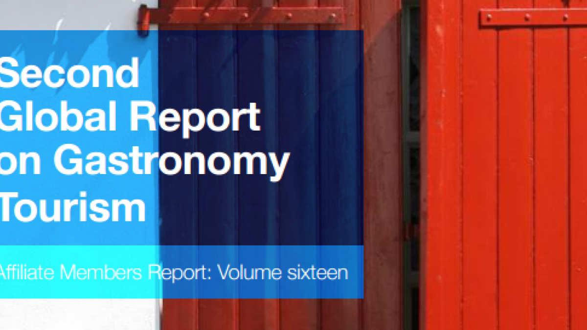 2nd UNWTO Report on Gastronomy Tourism: sustainability and gastronomy