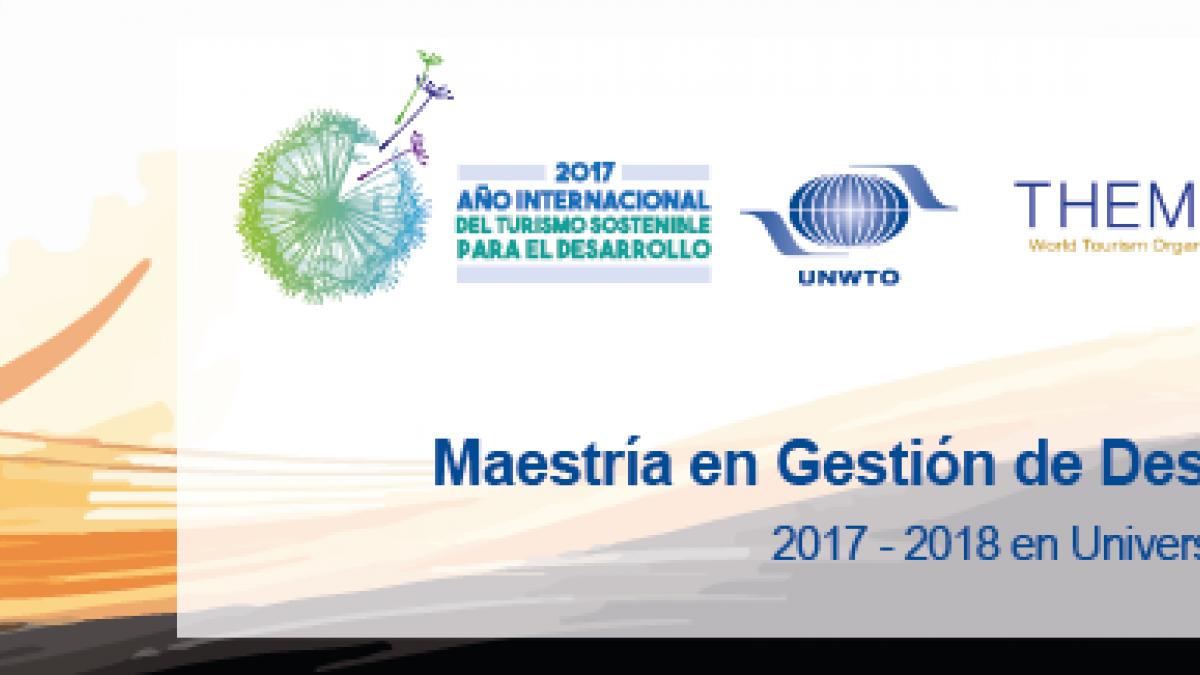 REGISTRATION for Master degree on Tourism Destination Management Anáhuac - UNWTO. Deadline: 30 June 2017