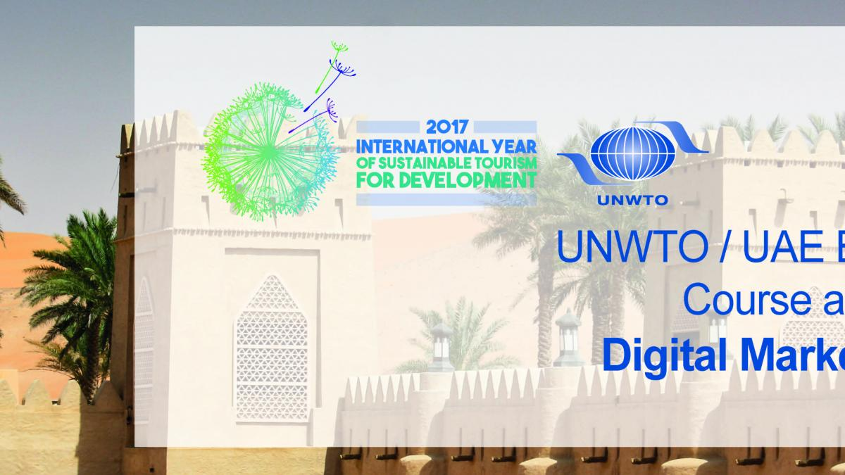 "REGISTRATION for UNWTO/UAE Tourism Leadership Programme  in United Arab Emirates on ""Digital Marketing in Tourism"""