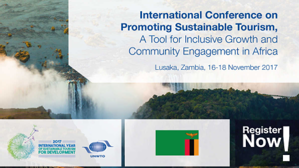 UNWTO, Government of Zambia International Conference on Promoting Sustainable Tourism, a Tool for Inclusive Growth and Community Engagement in Africa16-18 November 2017