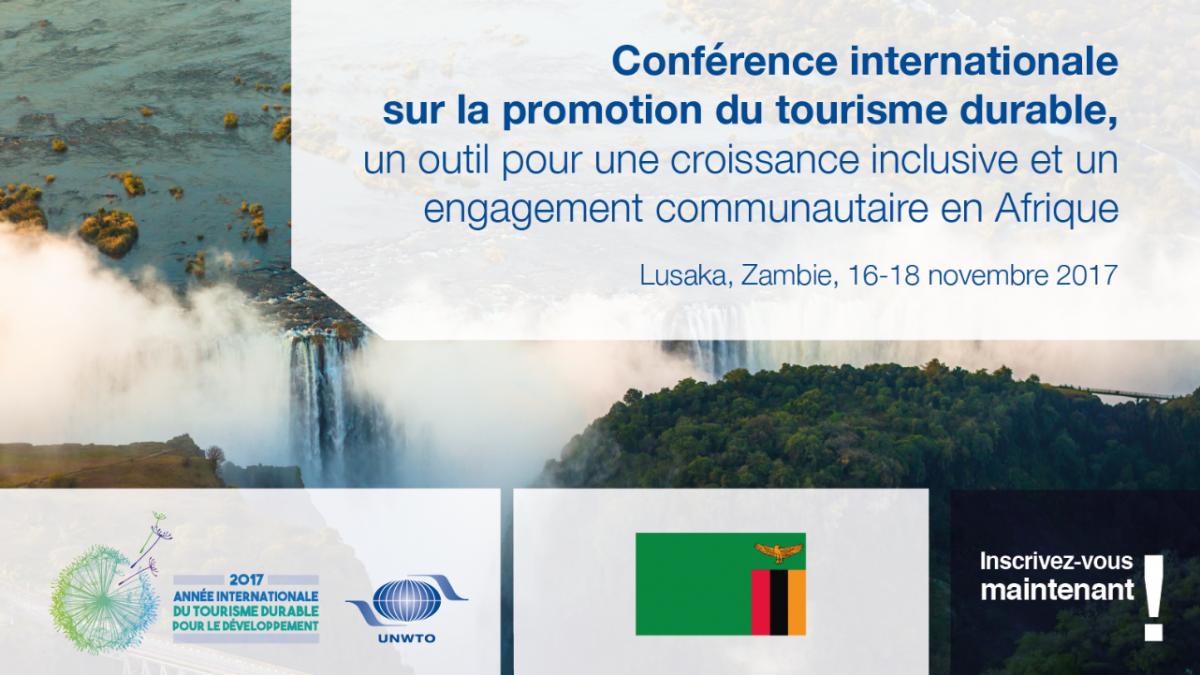 Conférence internationale sur la promotion du tourisme durable, un outil de croissance inclusive et engagement communautaire en Afrique,LUSAKA, ZAMBIE 16-18 novembre 2017