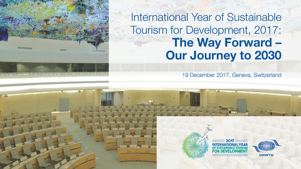 Année internationale du tourisme durable pour le développement (2017) : La voie à suivre – Cap sur 2030, 19 décembre 2017, Genève (Suisse)