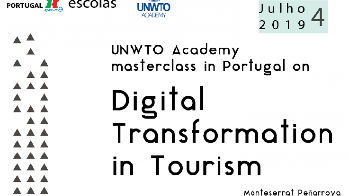UNWTO Academy Masterclass in Portugal on Digital Transformation in Tourism – Trends and challenges